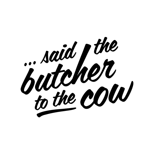 Said the butcher to the cow Logo